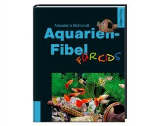 Aquarien Fibel für Kids - A.Behrendt